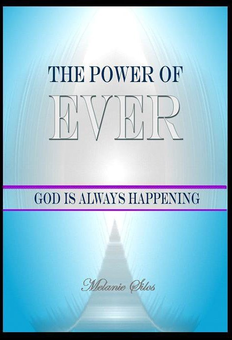 The Power of Ever: God Is Always Happening, New Moon Publishing